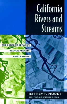 California Rivers and Streams By Mount, Jeffrey F./ Fong, Janice C. (ILT)