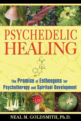 Psychedelic Healing By Goldsmith, Neal M.